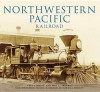 Northwestern Pacific Railroad (Images of Rail) - Fred Codoni, Paul C. Trimble