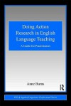 Doing Action Research in English Language Teaching: A Guide for Practitioners - Anne Burns