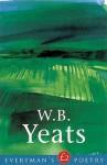 W.B. Yeats (Everyman's Poetry) - W.B. Yeats, John Kelly