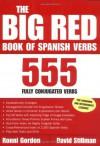 The Big Red Book of Spanish Verbs: 555 Fully Conjugated Verbs - Ronni L. Gordon, David M. Stillman