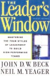 The Leader's Window: Mastering the Four Styles of Leadership to Build High-Performing Teams - John Beck