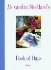 Alexandra Stoddard's Book of Days - Alexandra Stoddard