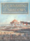 Tournament of Shadows: The Great Game & the Race for Empire in Asia - Shareen Blair Brysac, Karl Ernest Meyer