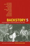 Backstory 5: Interviews with Screenwriters of the 1990s - Patrick McGilligan