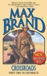 Crossroads - Max Brand