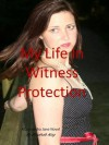 My Life In Witness Protection (A Cassandra Jane Series) - Elizabeth King