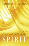 Fruits and Gifts of the Spirit - Thomas Keating