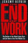 The End of Work - Jeremy Rifkin, Robert L. Heilbroner