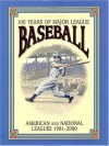 100 Years of Major League Baseball: American and National Leagues, 1901-2000 - David Nemec, Saul Wisnia