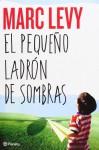 El pequeño ladrón de sombras - Marc Levy