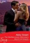 Mills & Boon : The Mediterranean Billionaire's Blackmail Bargain (Bedded by Blackmail) - Abby Green