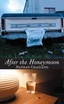 After the Honeymoon - Nathan Graziano, David McNamara
