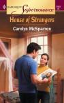 House of Strangers - Carolyn McSparren