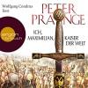 Ich, Maximilian, Kaiser der Welt - Peter Prange, Wolfgang Condrus, Argon Verlag