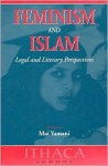 Feminism and Islam: Legal and Literary Perspectives - Mai Yamani