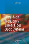 Ultra-High Frequency Linear Fiber Optic Systems - Kam Y. Lau, John Park