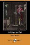 In Prison and Out (Dodo Press) - Hesba Stretton