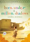 Born Under a Million Shadows - Andrea Busfield