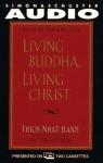 Living Buddha Living Christ - Thích Nhất Hạnh