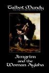 Jimgrim and the Woman Ayisha - Talbot Mundy
