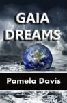 Gaia Dreams (Book 1 of the Gaiaverse) - Pamela Davis