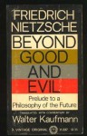 Beyond Good and Evil: Prelude to a Philosophy of the Future - Friedrich Nietzsche, Walter Kaufmann