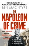 The Napoleon of Crime: The Life and Times of Adam Worth, the Real Moriarty - Ben Macintyre