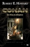 Conan - Conan le Cimmérien: Conan, T1 (French Edition) - Robert E. Howard, Patrice Louinet