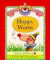 Happy Worm - Allan Ahlberg, Colin McNaughton
