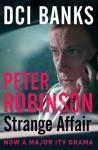 A Strange Affair: DCI Banks (Inspector Banks 15) - Peter Robinson