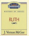 Thru the Bible Vol. 11: History of Israel (Ruth): History of Israel (Ruth) - J. Vernon McGee