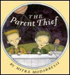The Parent Thief - Mitra Modarressi