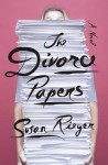 The Divorce Papers: A Novel - Susan Rieger