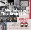 We Interrupt This Broadcast: The Events That Stopped Our Lives...from the Hindenburg Explosion to the Attacks of September 11 - Joe Garner, Walter Cronkite, Bill Kurtis