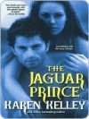 The Jaguar Prince (Princes of Symtaria #1) - Karen Kelley