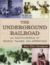 The Underground Railroad Set: An Encyclopedia of People, Places, and Operations - Mary Ellen Snodgrass