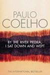 By River Piedra I Sat And Wept - Paulo Coelho
