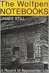 The Wolfpen Notebooks: A Record of Appalachian Life - James Still