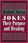 Jokes: Their Purpose and Meaning - Herbert S. Strean