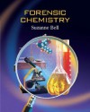 Forensic Chemistry - Suzanne Bell