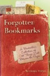 Forgotten Bookmarks: A Bookseller's Collection of Odd Things Lost Between the Pages - Michael Popek