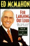 For Laughing Out Loud: My Life and Good Times - Ed McMahon, David Fisher