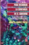 Para Recobrar La Confianza En El Gobierno: Hacia La Transparencia y Mejores Resultados Con El Presupuesto Pblico - Jorge Chavez Presa, Fondo de Cultura Economica