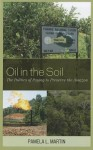 Oil in the Soil: The Politics of Paying to Preserve the Amazon - Pamela Martin