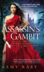 Assassin's Gambit - Amy Raby