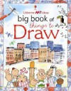 Big Book of Things to Draw (Usborne Art Ideas) - Fiona Watt, Non Freg
