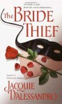 The Bride Thief - Jacquie D'Alessandro