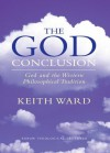The God Conclusion (Religion Today) - Keith Ward