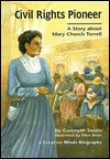 Civil Rights Pioneer: A Story about Mary Church Terrell - Gwenyth Swain