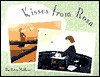 Kisses from Rosa: (German; Parents' Choice Award Book for Illustration) - Petra Mathers